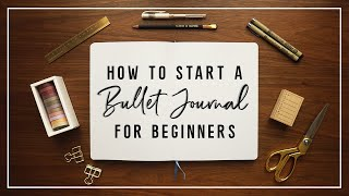 How To Start a Bullet Journal for Beginners!