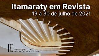 Itamaraty em Revista, 19 a 30 de julho de 2021