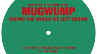 Mugwump - Raping The World We Left Behind (Snippet)