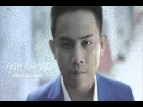 Akim Ahmad - Menunggu