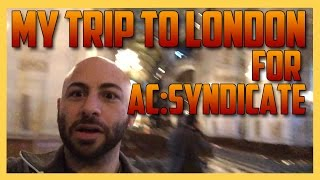 My Trip To London for Assassin