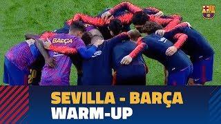 Sevilla 0-5 barÇa | full warm-up #copabarça