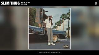 Slim Thug - Me & You (Audio) (feat. Z-Ro)