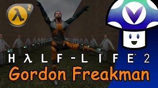 [Vinesauce] Vinny - Half-Life 2: Gordon Freakman