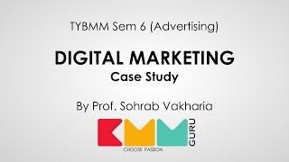 Digital Media (Case study) | TYBMM Sem 6 (Adv) | Sohrab Vakharia