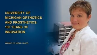 U-M Orthotics and Prosthetics: Making a Difference for 100 Years