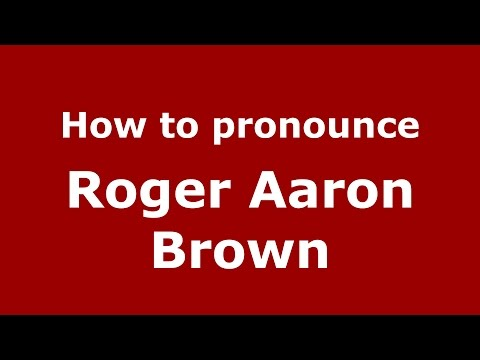 How to pronounce Roger Aaron Brown American EnglishUS   PronounceNames.com