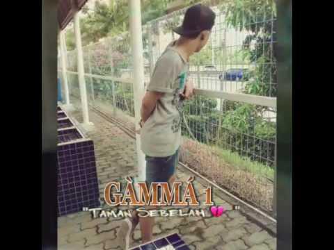 Gamma1 - Taman Sebelah💔