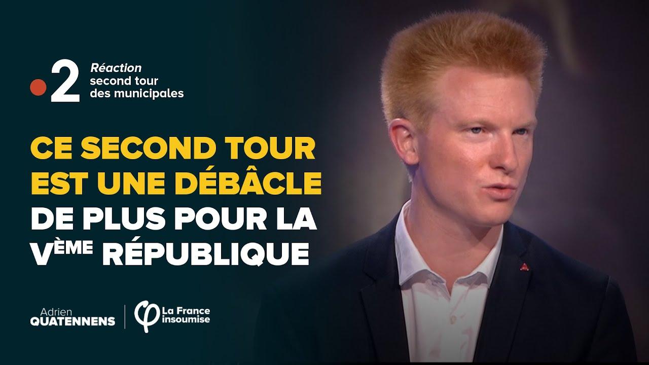 Ce second tour est une débâcle de plus pour la Vème République   | Adrien Quatennens