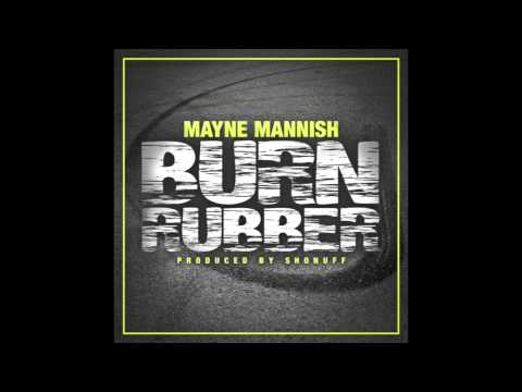 Mayne Mannish - Burn Rubber