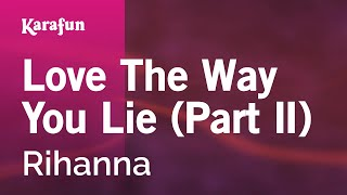 Karaoke Love The Way You Lie (Part II) - Rihanna *