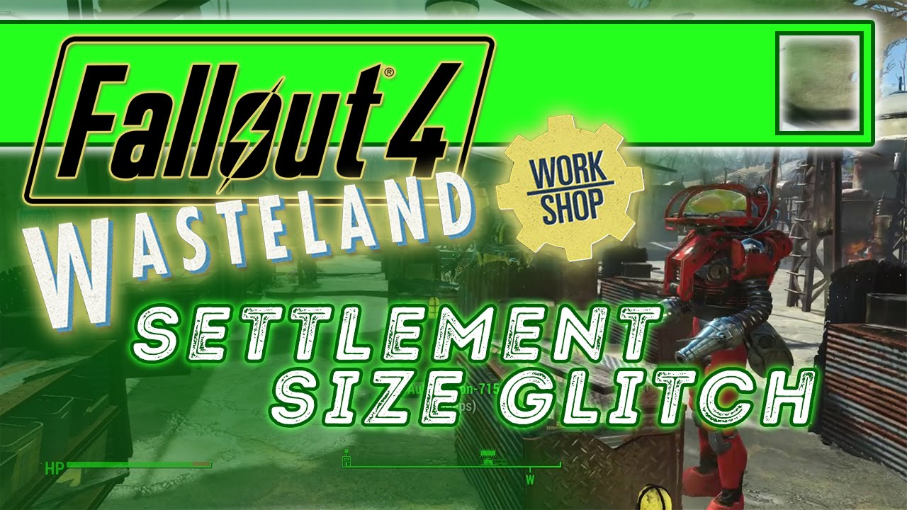 Settlement Size Limit Increase Glitch for Wasteland Workshop in ...