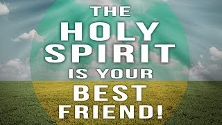 John Bevere | The Holy Spirit Is Your Best Friend! | It