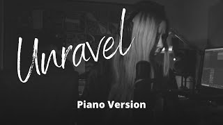 Unravel- Elora Taylor (Piano Version)