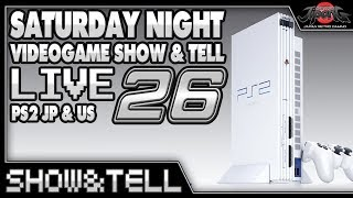 SATURDAY NIGHT Video Game SHOW & TELL LIVE 26!!! #PLAYSTATION 2