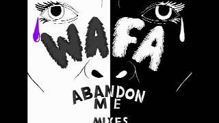 WAFA /Abandon Me