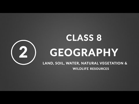 Chapter 2 - Land, soil, water | Geography ncert class 8