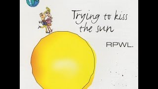 Watch Rpwl Trying To Kiss The Sun video