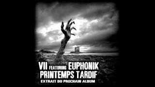 VII - Printemps tardif (feat Euphonik)