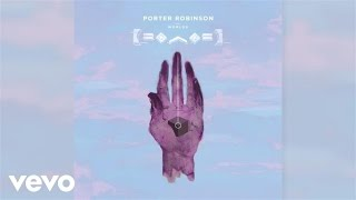 porter robinson   goodbye to a world audio
