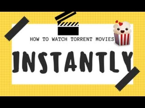 How to watch Torrent Movies instantly