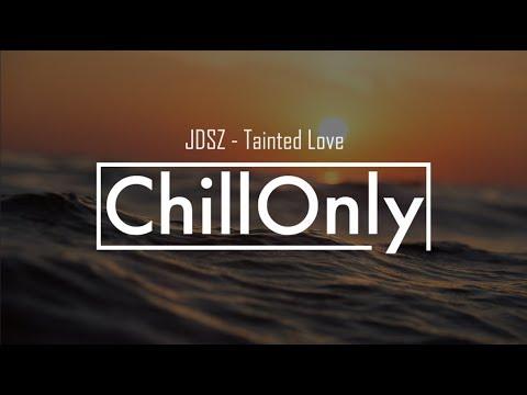 JDSZ - Tainted Love