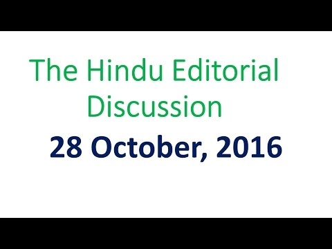 28 October, 2016 The Hindu Editorial Discussion