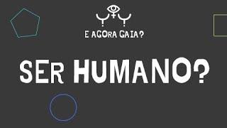 Ser humano... será que a gente se conhece?