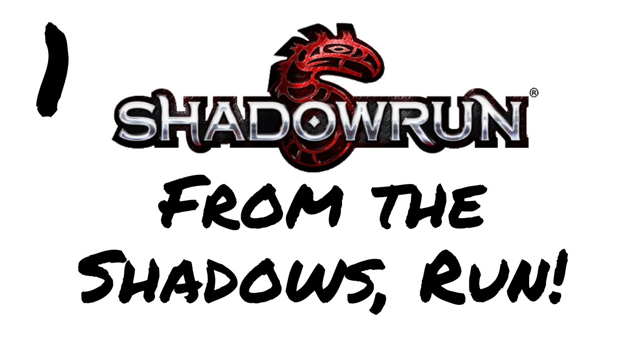 Let's Play From the Shadows, Run - Shadowrun Returns Custom Campaign -  Episode 1 - 26 and 39