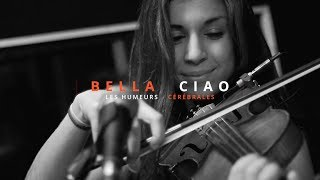 Bella Ciao by Les Humeurs Cérébrales