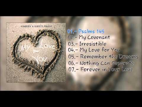 Kimberly & Alberto Rivera - My Love for you ( Full Album 2015)