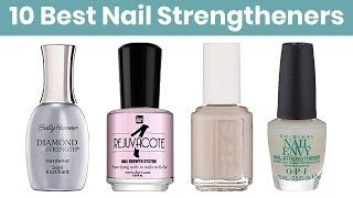 10 Best Nail Strengtheners 2019 | Best Nail Hardener for Brittle, Dry, Split, and Damaged Nails