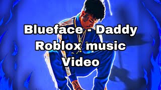 Blueface Daddy ft Rich The Kid Roblox Music Video