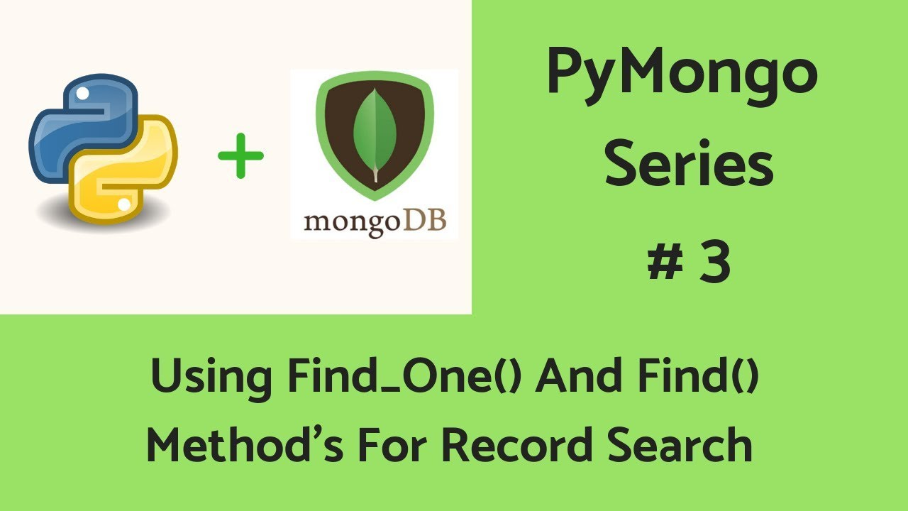 MongoDB With Python: #3 Using Method's find() And find_one()