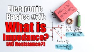 Electronic Basics #37:  What is Impedance? (AC Resistance?) thumbnail