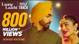 Laung laachi title song Mannat Noor Ammy virak Neeru Bajwa amberdeep latest Punjabi songs