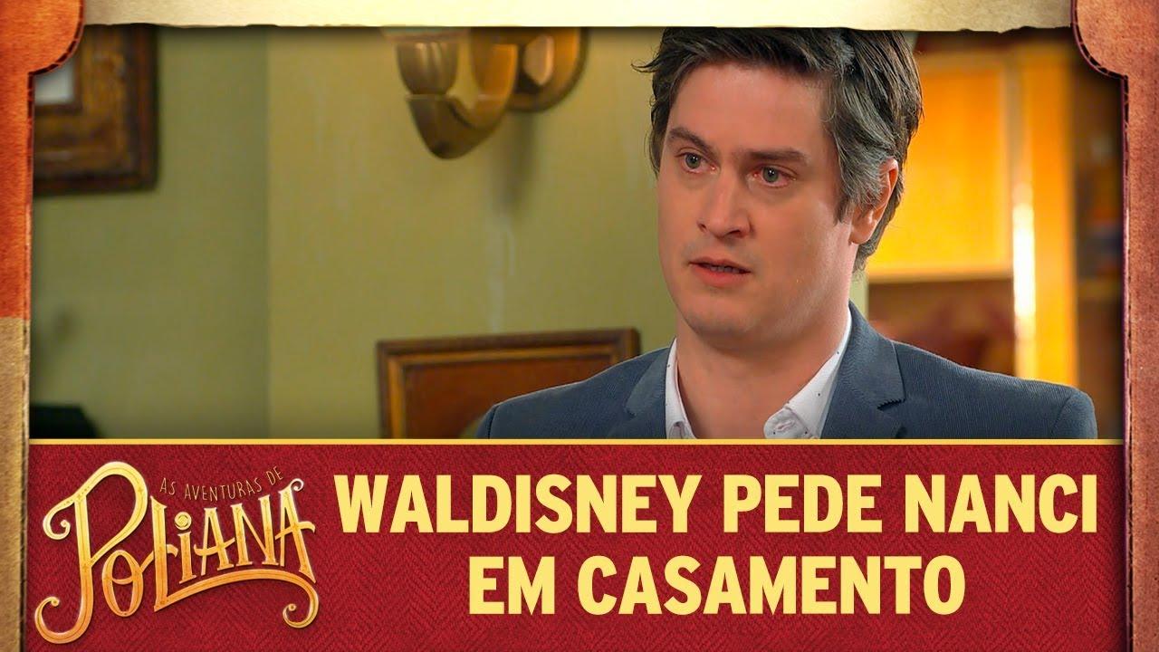 Waldisney pede Nanci em casamento | As Aventuras de Poliana