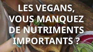Carences alimentaires et régime végétalien : quels sont les nutriments qui manquent aux vegans ?