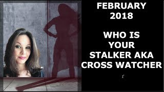 FEBRUARY 2018 WHO'S YOUR STALKER / CROSS WATCHER ALL SIGNS