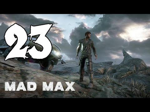 Mad Max - Gameplay Walkthrough Part 23: The Big Chief