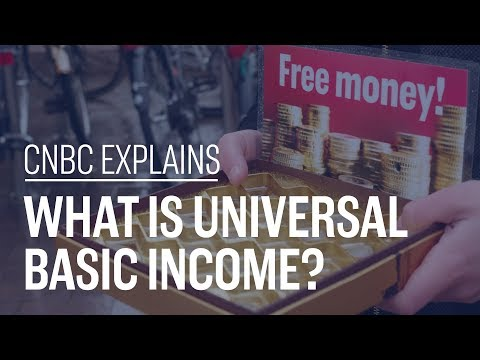 What is universal basic income? | CNBC Explains
