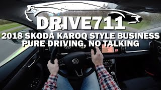 2018 SKODA KAROQ POV TEST DRIVE PURE DRIVING, NO TALKING BY DRIVE711