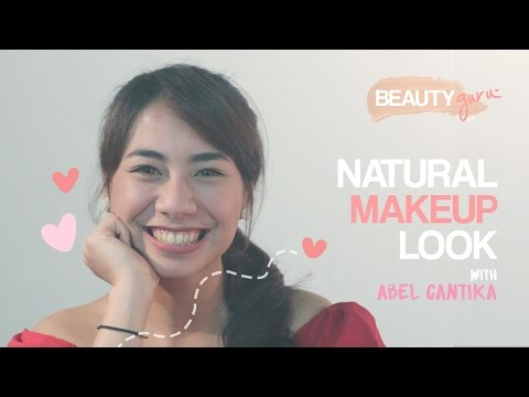 BEAUTY GURU – Abel Cantika (Natural Makeup Look)