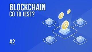 Co to jest blockchain? | #2 Kurs Bitcoina od zera