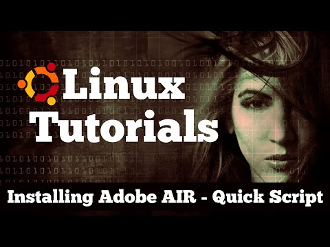 How to Install Adobe AIR on Linux with a Quick Script | Ubuntu 16.04