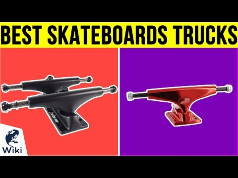 10 Best Skateboard Trucks 2019