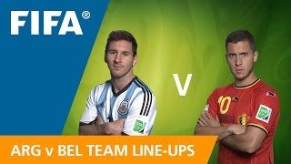 Argentina v. Belgium Team Line-ups EXCLUSIVE