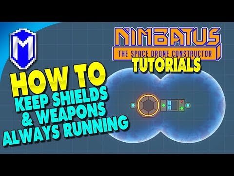 How To Keep Shields & Weapons Always Running – Nimbatus Gameplay Tutorials And How To Guides