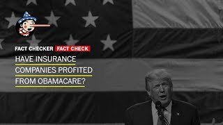 Fact Check: Have insurance companies profited from Obamacare?