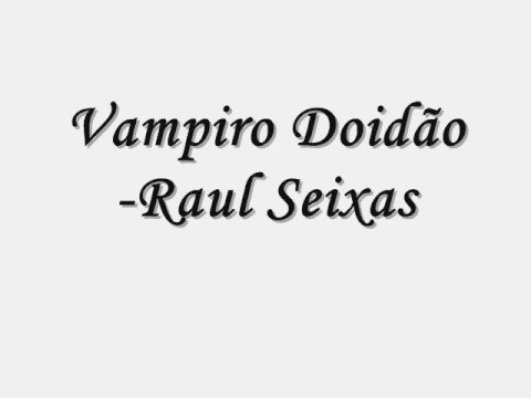 raul seixas vampiro doidao